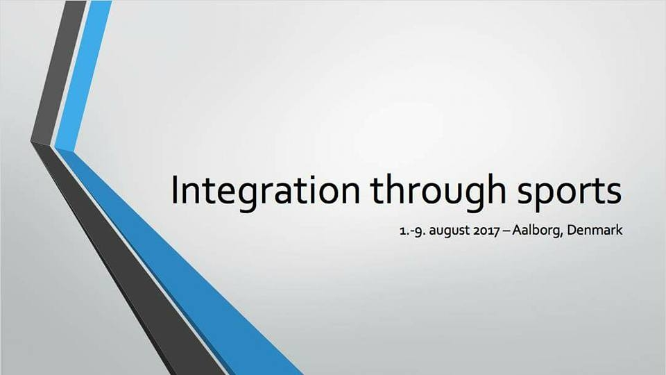 Integration Through Sports - 1/ 9 August 2017 - Aalborg / Denmark