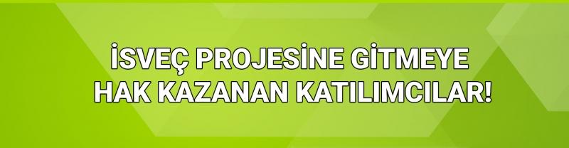 İSVEÇTEKi GENÇLİK DEĞİŞİMİ PROJESİNE GİTMEYE HAK KAZANAN KATILIMCILAR!